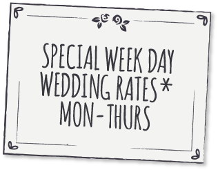 Special weekday wedding rates - Monday-Thursday